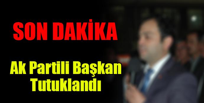 Ak Partili Belediye Başkanı Tutuklandı