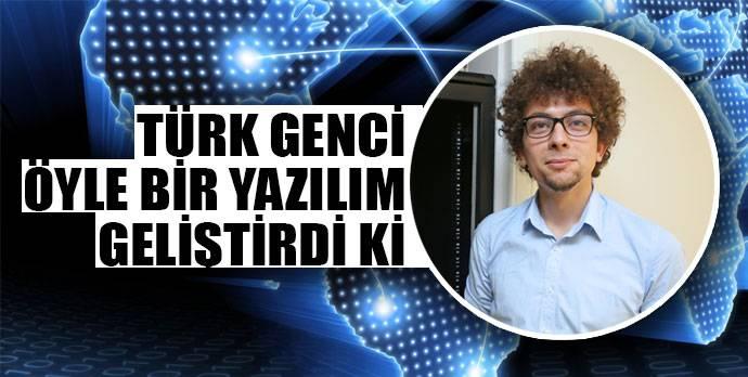 Türk Genci öyle bir yazılım geliştirdi ki..