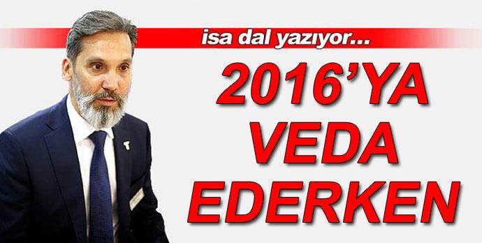 2016'YA VEDA EDERKEN