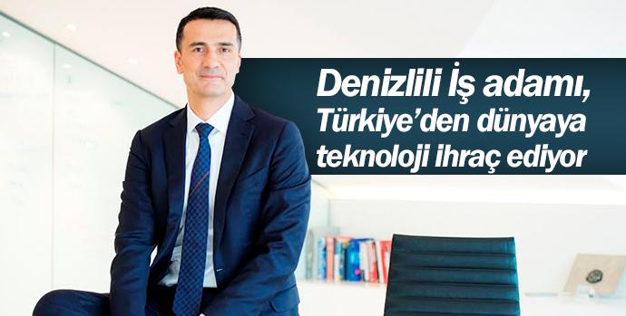 Denizlili İş adamı, Türkiye'den dünyaya teknoloji ihraç ediyor