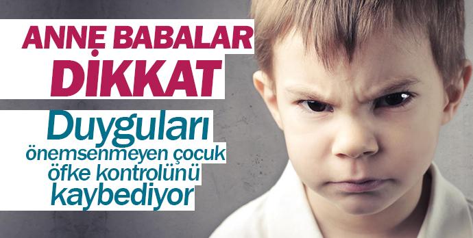 Duyguları önemsenmeyen çocuk öfke kontrolünü kaybediyor