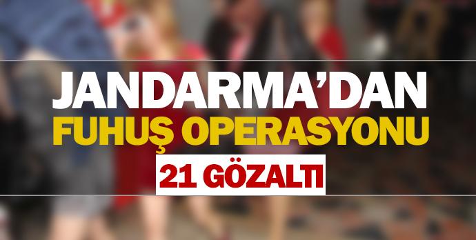 Jandarma'dan fuhuş operasyonu 21 gözaltı