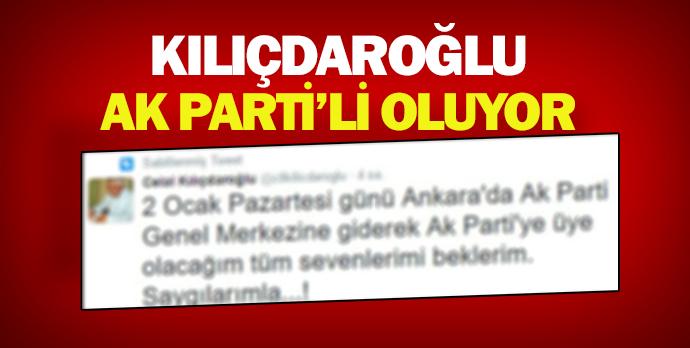 Kılıçdaroğlu, AK Parti'li oluyor