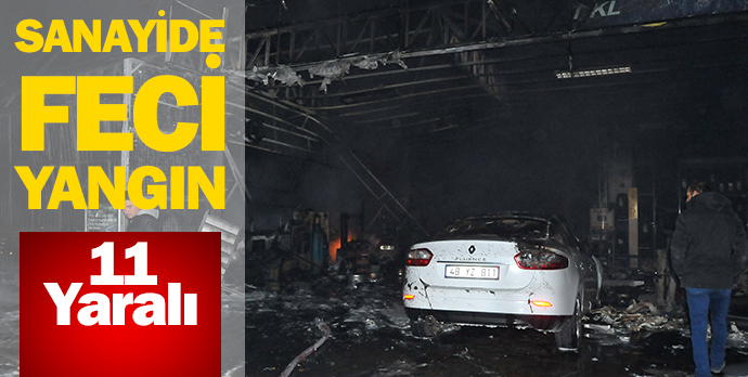 Sanayide feci yangın 11 yaralı