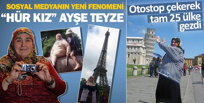 """Sosyal medyanın yeni fenomeni 'hür kız"""" Ayşe Teyze"""
