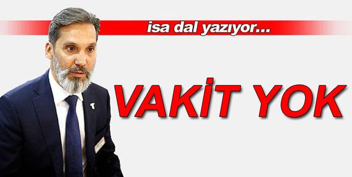 VAKİT YOK