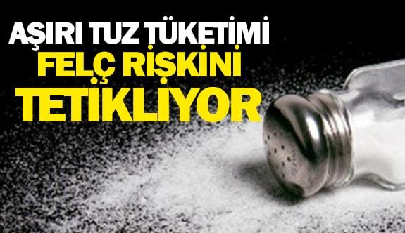 Aşırı tuz tüketimi felç riskini tetikliyor