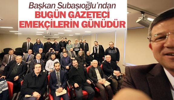 """Başkan Subaşıoğlu: """"Bugün gazeteci emekçilerin günüdür"""""""