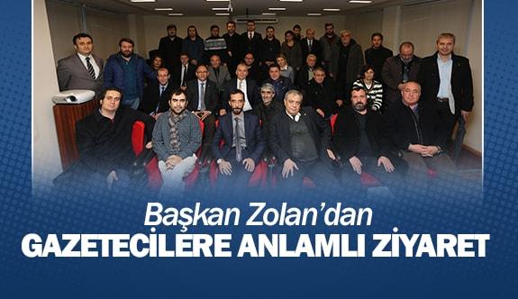 Başkan Zolan'dan gazetecilere anlamlı ziyaret