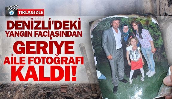 Denizli'deki yangın faciasından geriye aile fotoğrafı kaldı