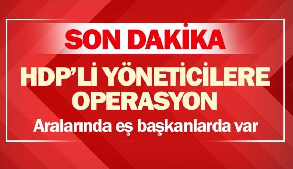 HDP'li yöneticilere operasyon