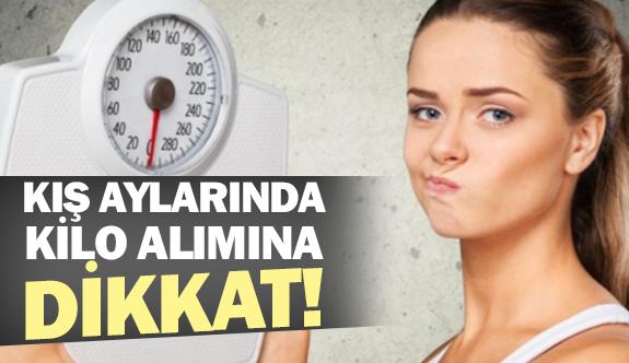 Kış aylarında kilo alımına dikkat!