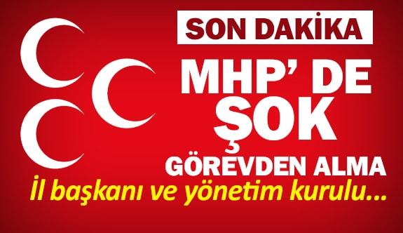 MHP' de şok görevden alma