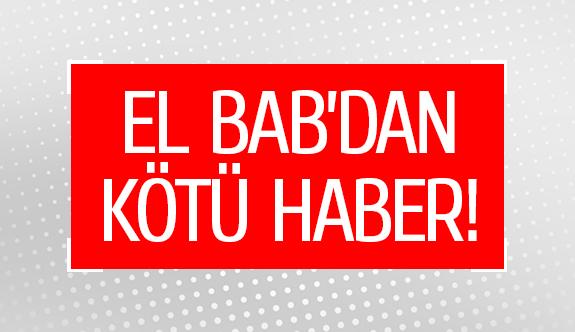 El Bab'dan kötü haber!