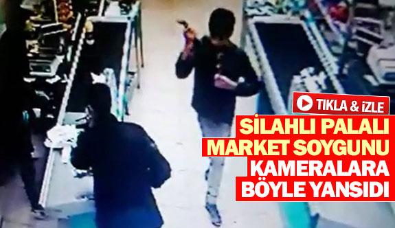 Silahlı palalı market soygunu kameralara böyle yansıdı