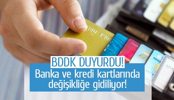 Banka ve kredi kartlarında değişikliğe gidiliyor!