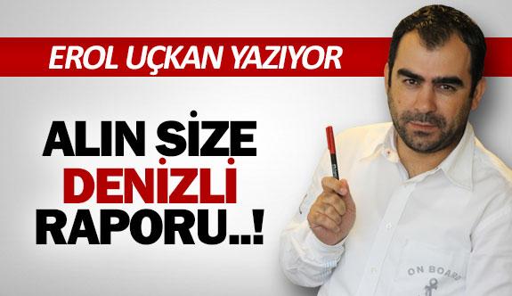 ALIN SİZE DENİZLİ RAPORU..!