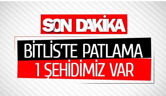 Bitlis'te patlama: 1 ŞEHİT