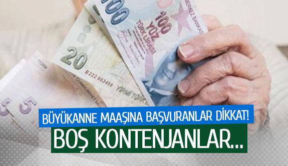 Büyükanne maaşına başvuranlar dikkat!