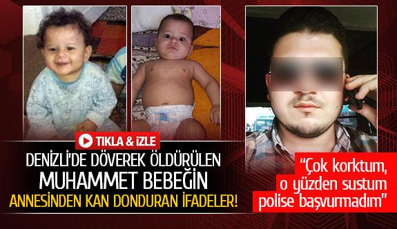 Denizli'de döverek öldürülen Muhammet bebeğin annesinden şok sözler!
