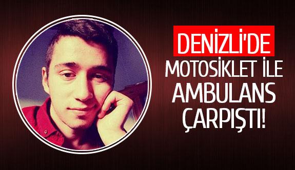 Denizli'de motosiklet ile ambulans çarpıştı!