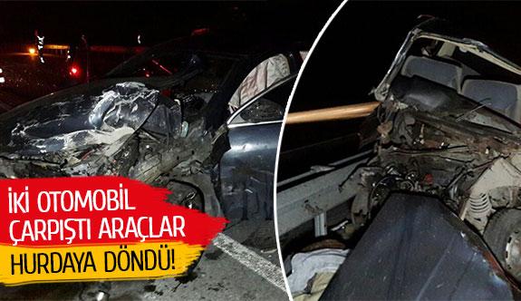 İki otomobil çarpıştı araçlar hurdaya döndü!