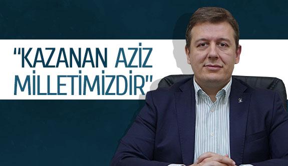 """""""Kazanan aziz milletimizdir'"""