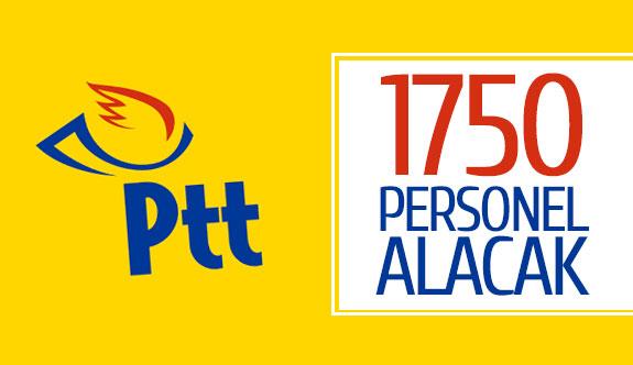 PTT 1750 personel alacak