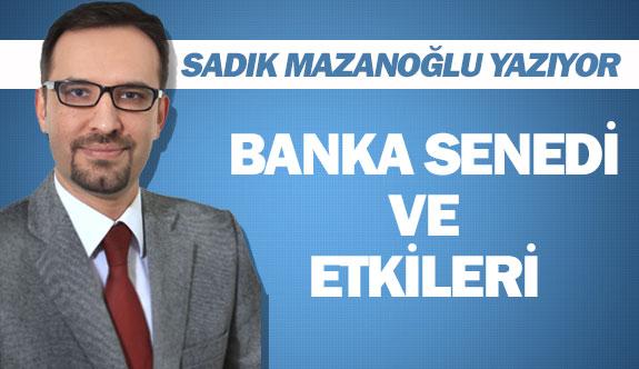 """BANKA SENEDİ"""" VE ETKİLERİ"""