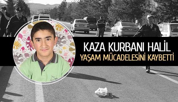 Kaza kurbanı Halil yaşam mücadelesini kaybetti
