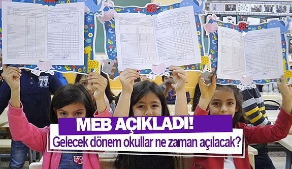 MEB açıkladı! Gelecek dönem okullar ne zaman açılacak?