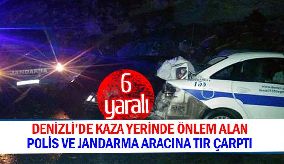 Denizli'de kaza yerinde önlem alan polis ve jandarma aracına TIR çarptı