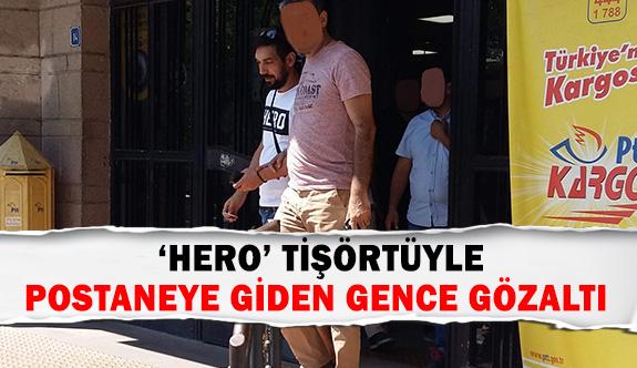 'Hero' tişörtüyle postaneye giden gence gözaltı