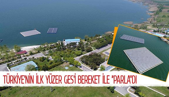 Türkiye'nin ilk yüzer GES'i Bereket ile ''Parla''dı