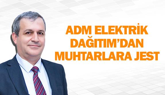 ADM Elektrik Dağıtım'dan muhtarlara jest