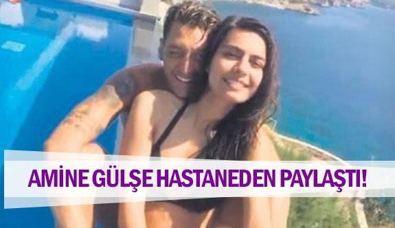 Amine Gülşe hastaneden paylaştı!