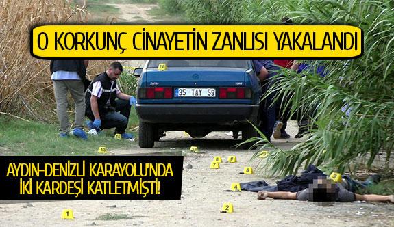 Aydın-Denizli Karayolu'ndaki kardeşlerin katili yakalandı!