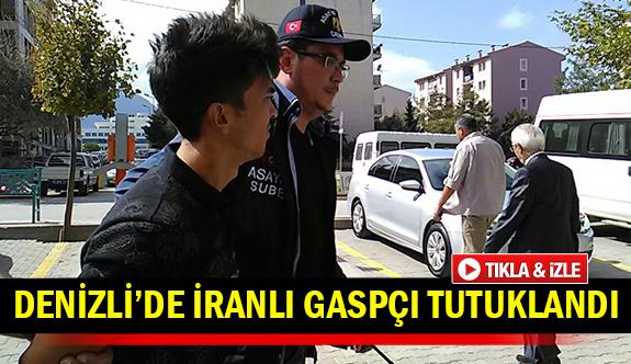 Denizli'de İranlı gaspçı tutuklandı
