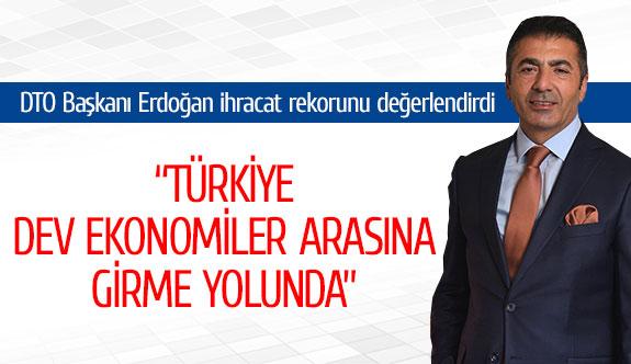 DTO Başkanı Erdoğan ihracat rekorunu değerlendirdi