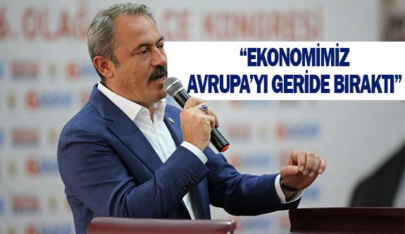 """""""Ekonomimiz Avrupa'yı geride bıraktı"""""""