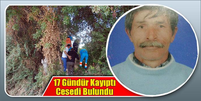 17 gündür kayıptı cesedi bulundu