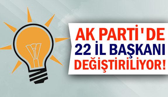 Ak Parti'de 22 il başkanı değiştiriliyor!