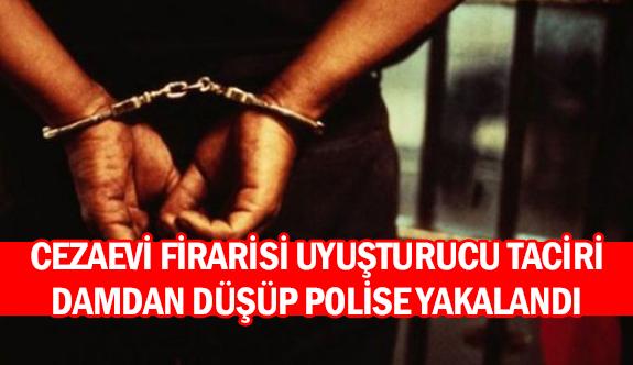 Cezaevi firarisi uyuşturucu taciri damdan düşüp polise yakalandı