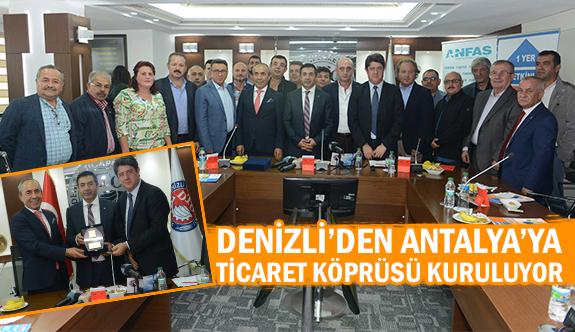 Denizli'den Antalya'ya ticaret köprüsü kuruluyor