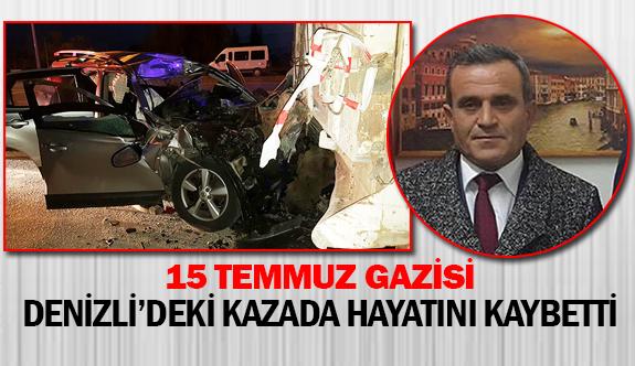 15 Temmuz gazisi Denizli'deki kazada hayatını kaybetti