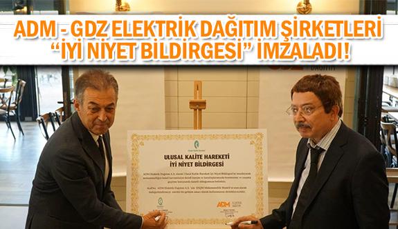 """ADM-DGZ Elektrik Dağıtım Şirketleri ''İyi niyet bildirgesi"""" imzaladı!"""