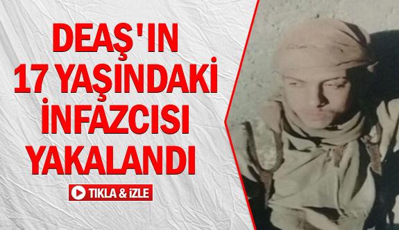 DEAŞ'ın 17 yaşındaki infazcısı yakalandı