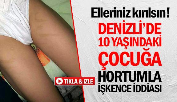 Denizli'de 10 yaşındaki çocuğa hortumla işkence iddiası