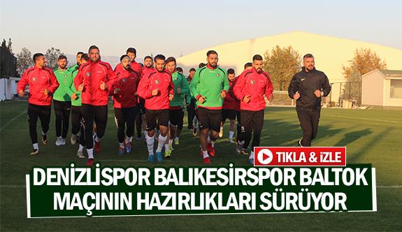 Denizlispor Balıkesirspor Baltok maçının hazırlıkları sürüyor
