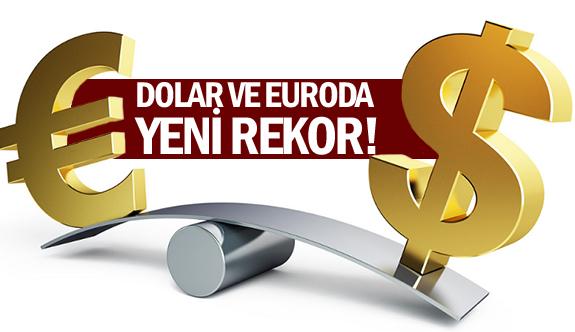 Dolar ve euroda yeni rekor!